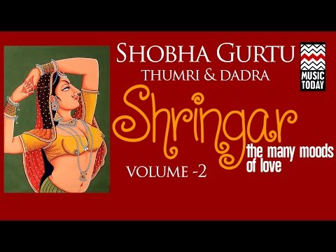 Shringar - Shobha Gurtu | Volume 2 | Audio Jukebox | Thumri & Dadra | Vocal