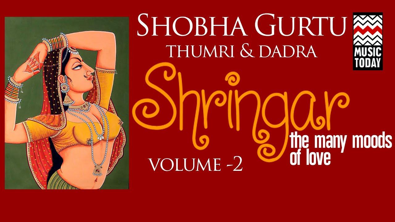Shringar - Shobha Gurtu | Volume 2 | Audio Jukebox | Thumri & Dadra | Vocal