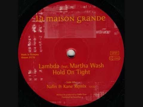 Lambda - Hold On Tight ( Nalin & Kane Remix )