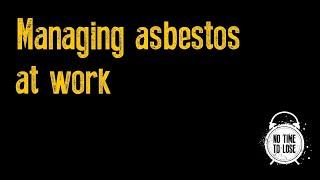 No Time to Lose asbestos phase