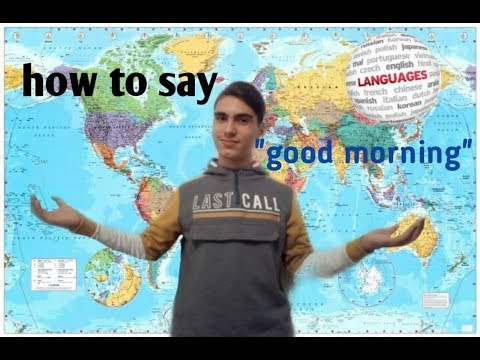"""How to say""""good morning""""in 40 different languages"""