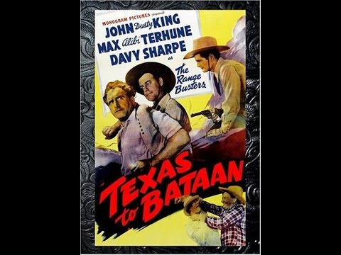 [Western] Texas to Bataan (1942) John 'Dusty' King, David Sharpe, Max Terhune