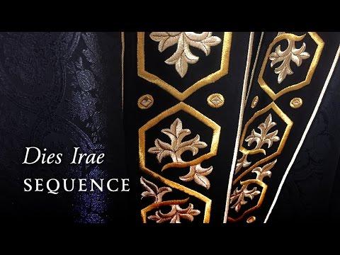 """SEQUENCE • """"Dies irae, dies illa, Solvet sæclum in favilla"""" (Requiem Mass)"""