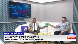 Entrevista com o candidato Bráulio de Zé de Lourenço (PMN).