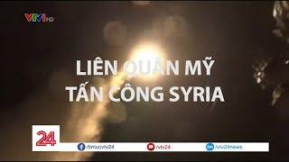 Liên quân Mỹ, Anh, Pháp tấn công Syria  - Tin Tức VTV24