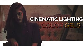 CINEMATIC LIGHTING: Color Gels