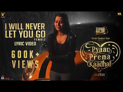 I Will Never Let You Go (Lyric Video)   Pyaar Prema Kaadhal   Harish Kalyan, Raiza   Yuvan   Elan