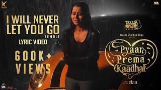 I Will Never Let You Go (Lyric Video) | Pyaar Prema Kaadhal | Harish Kalyan, Raiza | Yuvan | Elan