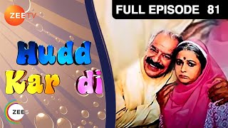 Hudd Kar Di | Hindi Serial | Full Episode - 81 | Zee TV Show