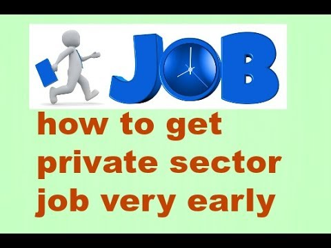 how to get private sector job very early