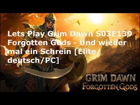 Lets Play Grim Dawn S03e139 Forgotten Gods Und Wieder Mal Ein Schrein Elitedeutschpc