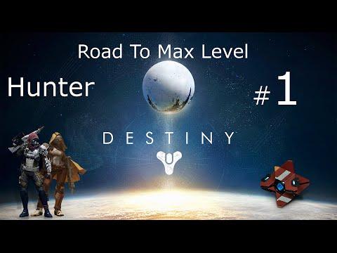 Destiny Hunter Part 1: Road To Max Level