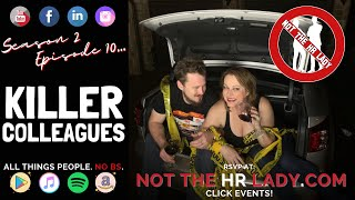 Not the HR Lady: S2E10 Killer Colleagues!