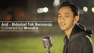 Video Anji - Bidadari Tak Bersayap Covered by Wandra download MP3, 3GP, MP4, WEBM, AVI, FLV Desember 2017