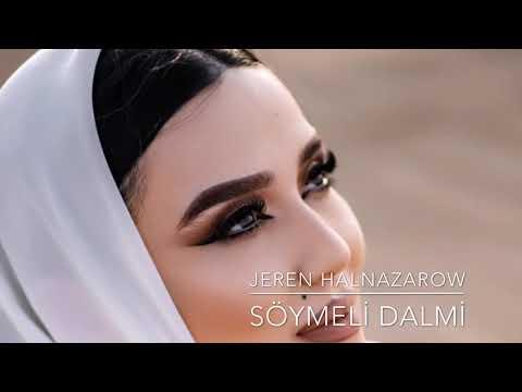 Jeren Halnazarowa - Söymeli Dalmi. Türkmen Aydymlary 2019