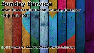 Morning Worship, 14th February, 2021