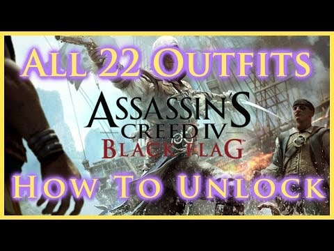 AC IV BLACK FLAG | ALL 22 OUTFITS | HOW TO UNLOCK & GAMEPLAY | NON-DLC & DLC | HD