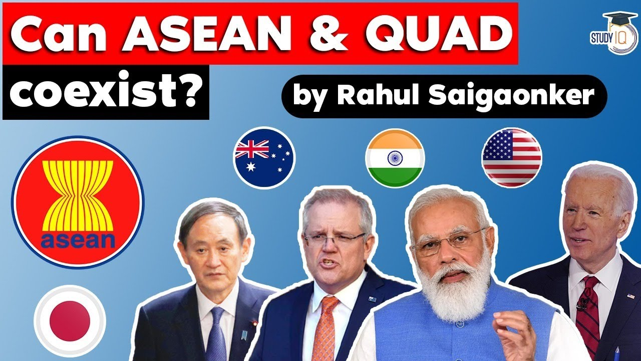 Can ASEAN and QUAD coexist together? Impact of US China conflict on ASEAN? Geopolitics UPSC