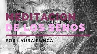 TANTRA YOGA. MEDITACIÓN DE LOS SENOS. LAURA RONCO.