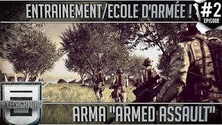 "► ARMA ""ARMED ASSAULT"" [EP #02] ◀ : Entrenement/Ecole d"