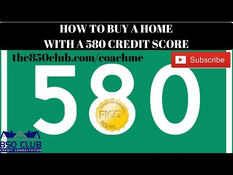 How To Purchase A Home With A 580 Credit Score - the850club.com/coachme