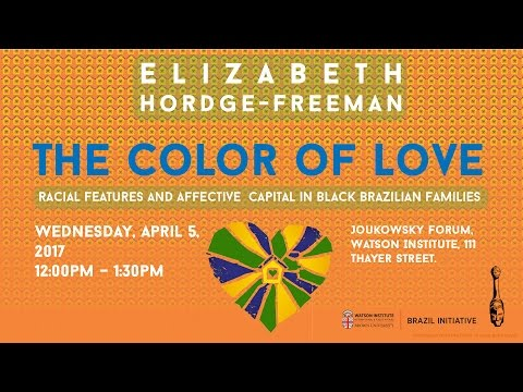 The Color of Love: Racial Features and Affective Capital in Black Brazilian Families