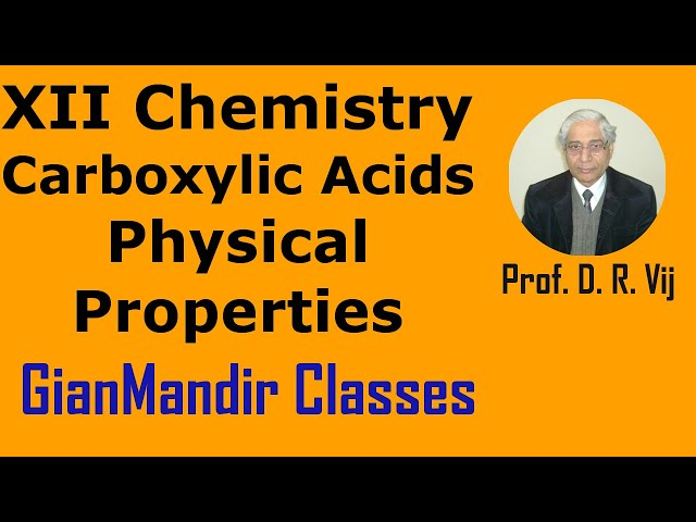 XII Chemistry | Carboxylic Acids | Physical Properties by Gaurav Sir