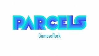 Parcels ~ Gamesofluck