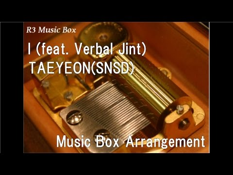 I (feat. Verbal Jint)/TAEYEON(SNSD) [Music Box]
