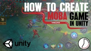 This Is How Creating A MOBA Game Looks Like - Unity Battle Arena Game (Unity Tutorial Time lapse)