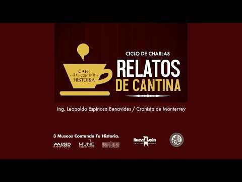 Café con Historia. Relatos de Cantina. Municipio de Monterrey, N.L.