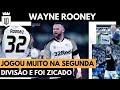 Líder e volante: Como foi Rooney na segunda divisão inglesa? | UD EXPLICA