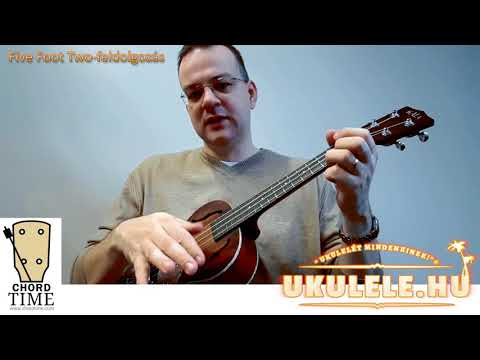 Five Foot Two - hogyan játsszuk ukulelén