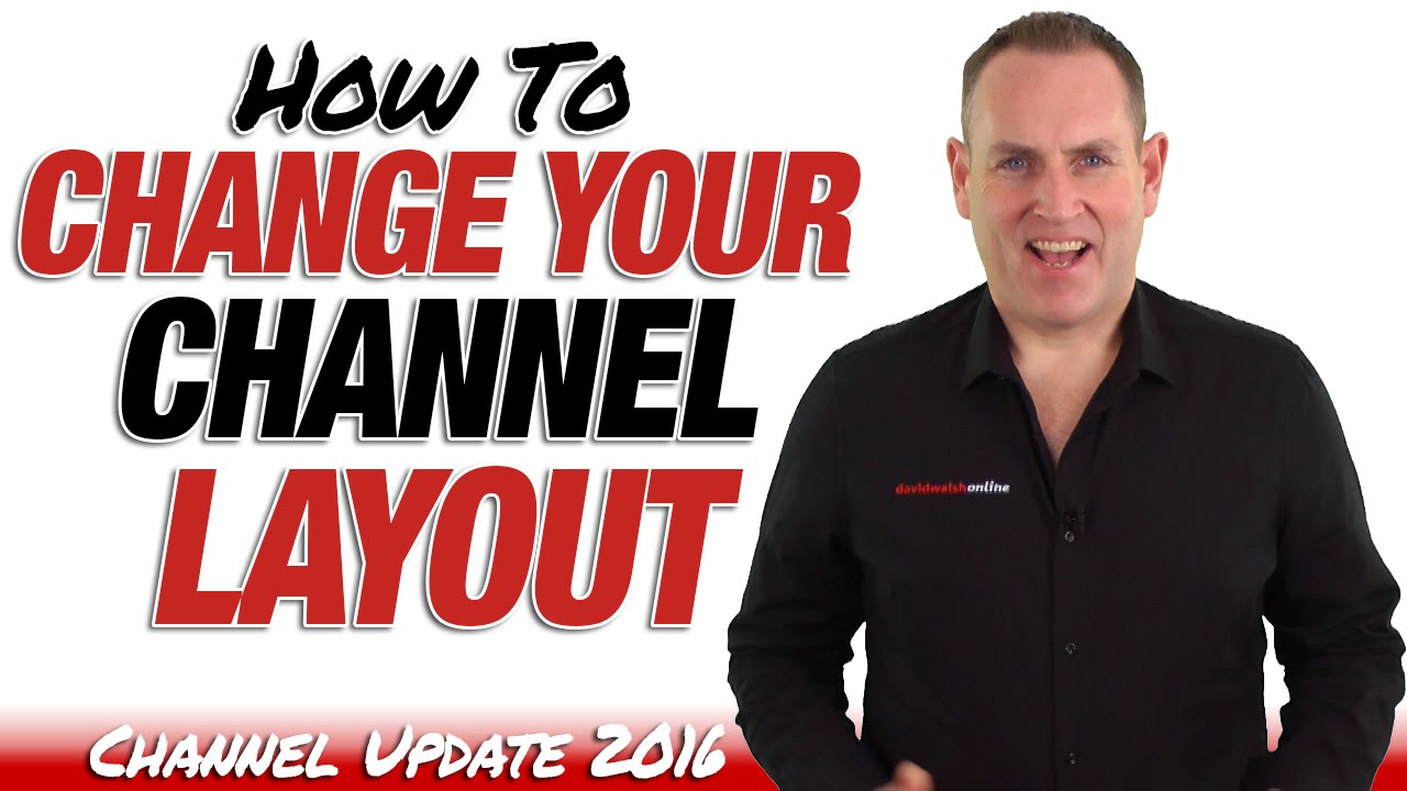 How To Change Your Channel Layout - YouTube Update 2016