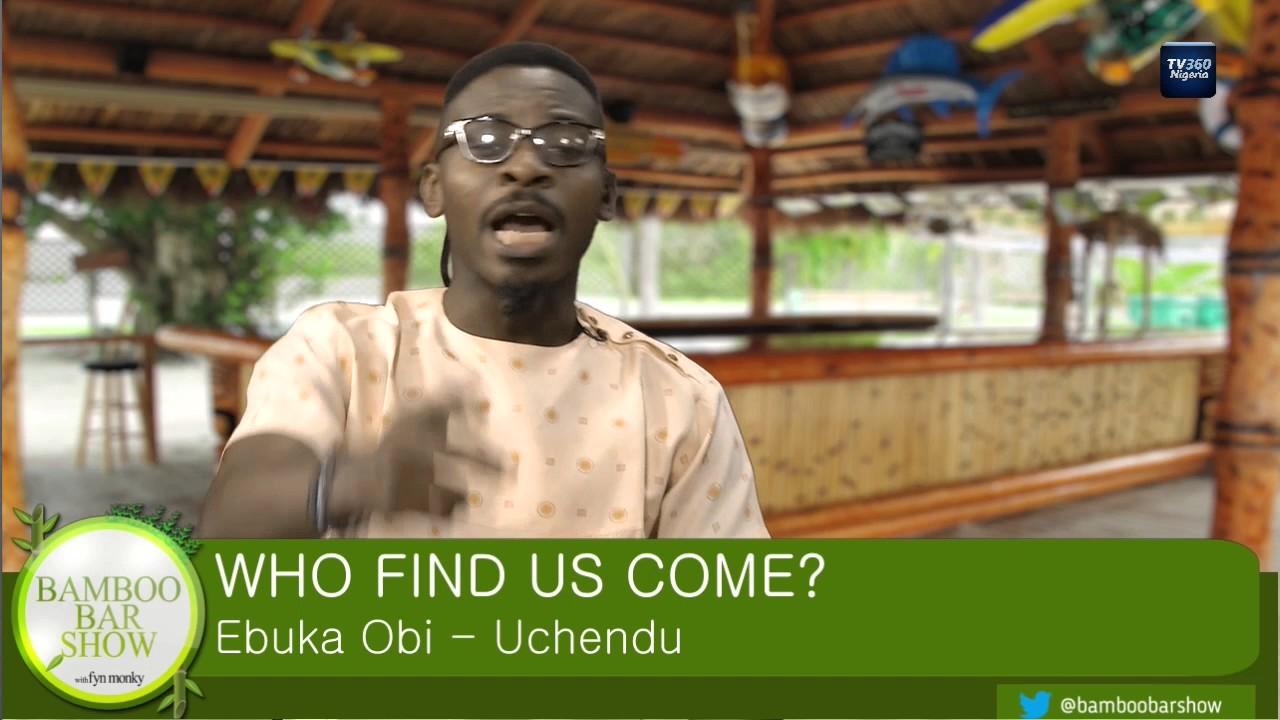 Download Bamboo Bar Show: Who Find Us Come? Ebuka Obi