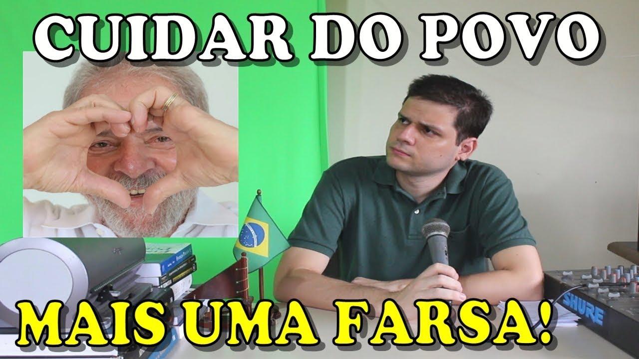 Lula só queria cuidar do povo brasileiro. Entenda a farsa!