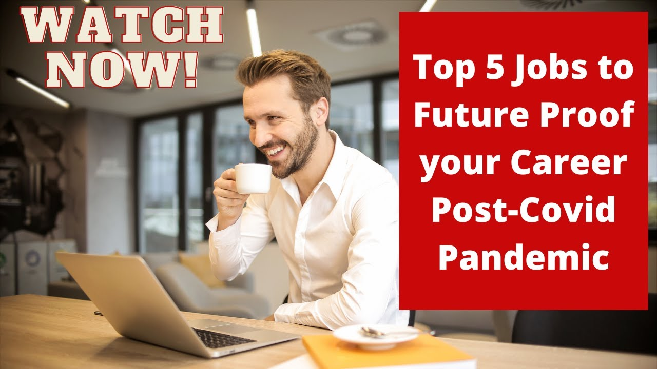 Top 5 Jobs to Future Proof your Career Post-Covid Pandemic