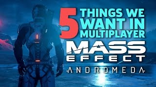 5 Ways to Make Mass Effect Andromeda's Multiplayer Great