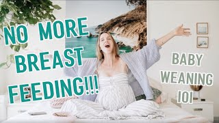 Weaning my baby from breastfeeding (What I did + how to do it!)