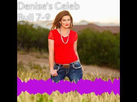 Denise Plante - Denise's Celebrity Bull 7-9