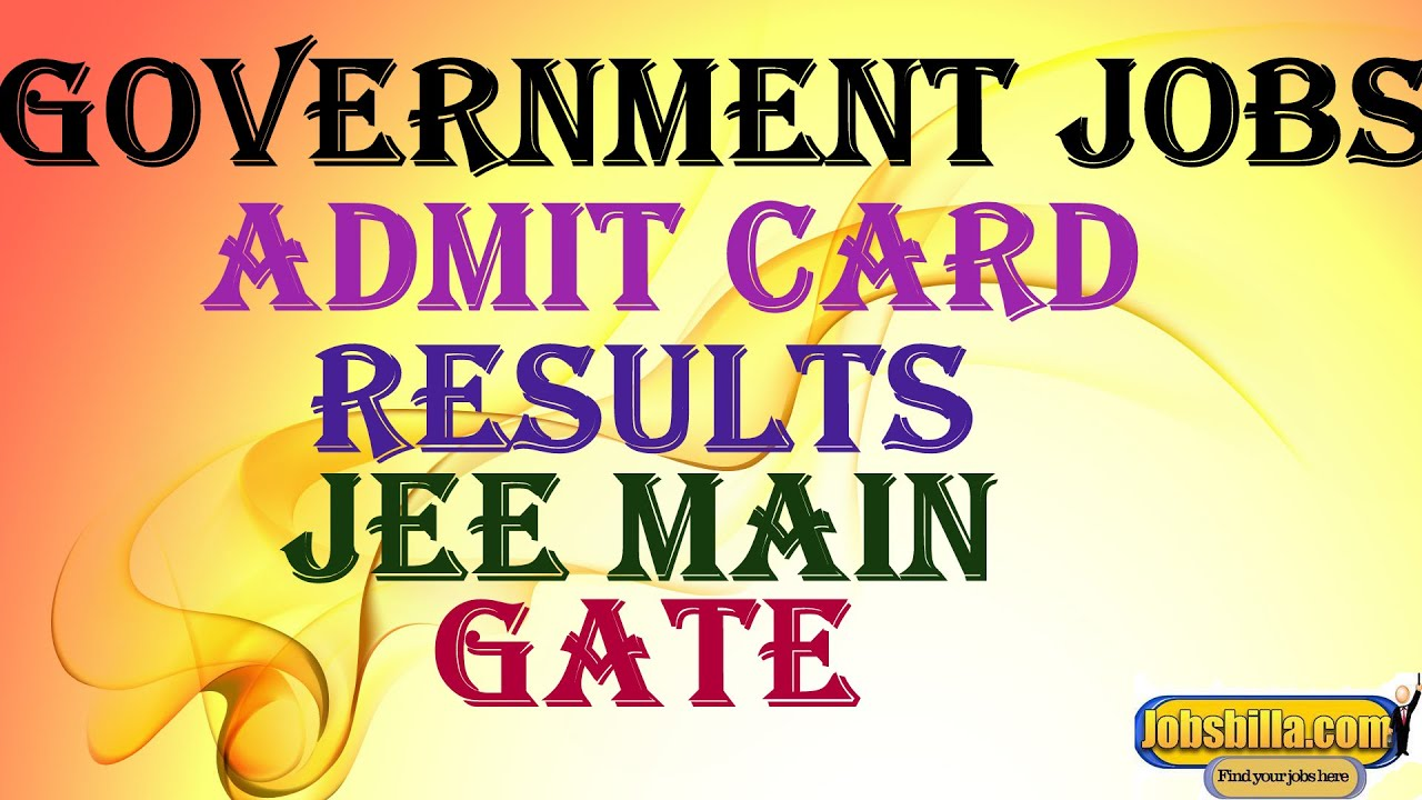 jobsbilla com best website for government jobs admit card results jobsbilla com best website for government jobs admit card results jee main gate