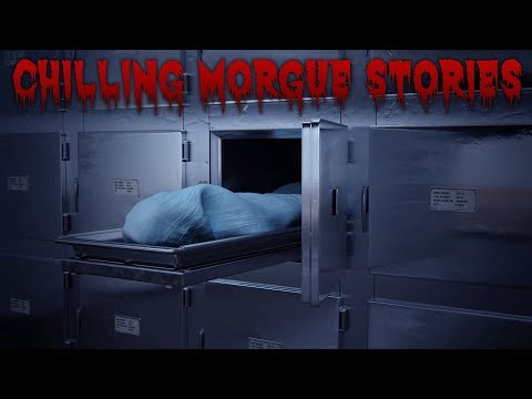 3 CHILLING MORGUE STORIES