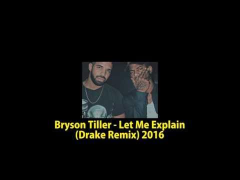 Bryson Tiller - Let Me Explain (Drake Remix) 2016