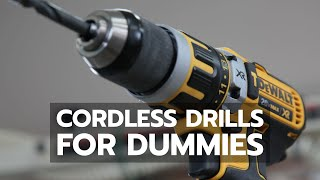 TOOL BASICS: Cordless Drills for Dummies