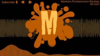 50 Cent - Wanksta (Pandamonium Bootleg)