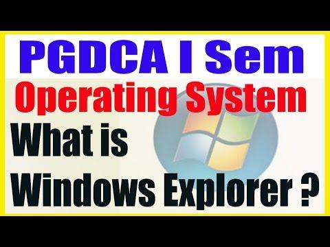 09 PGDCA I Sem Operating System  What is Window Explorer | Use Of Windows Explorer