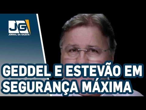 Geddel e Luiz Estevão em segurança máxima