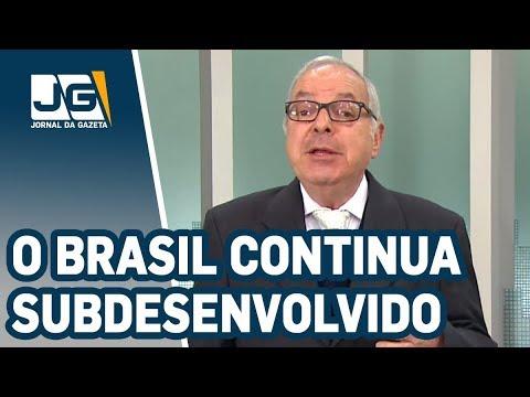 João Batista Natali/O Brasil continua um país subdesenvolvido