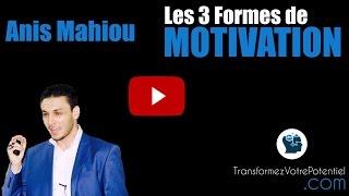MOTIVATION : Les 3 formes de MOTIVATION!