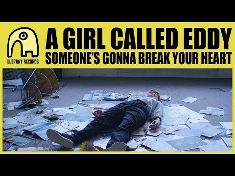 A GIRL CALLED EDDY - Someone's Gonna Break Your Heart [Official]